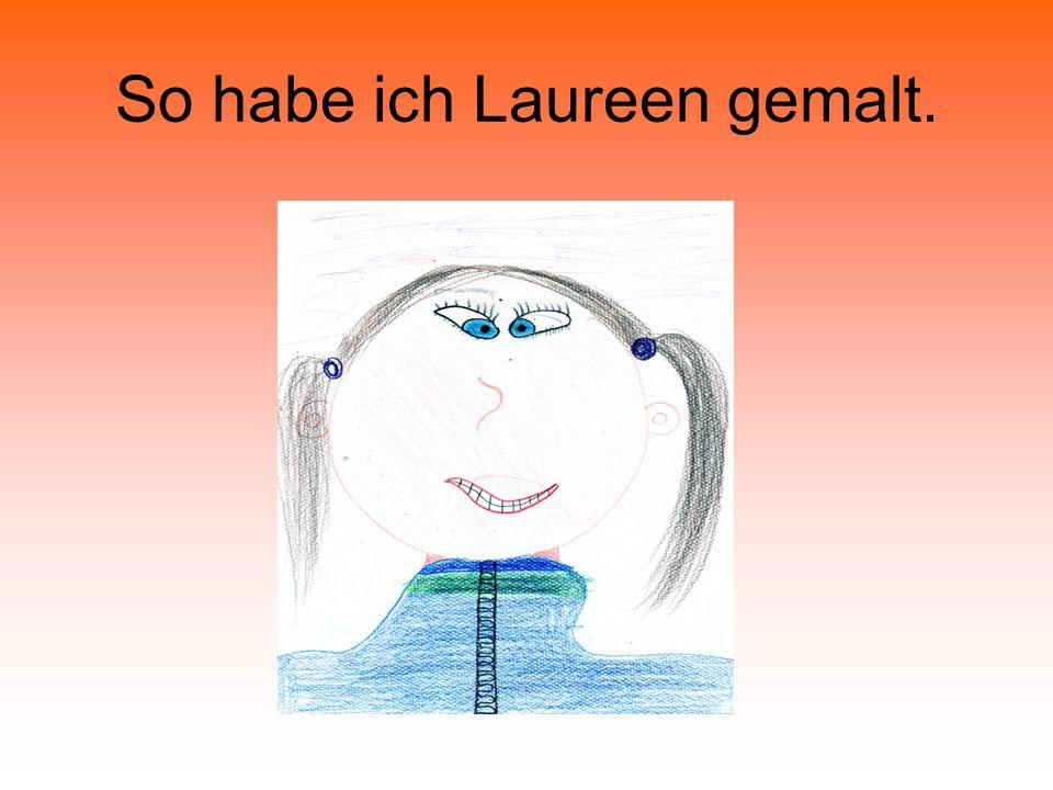 So habe ich Laureen gemalt.