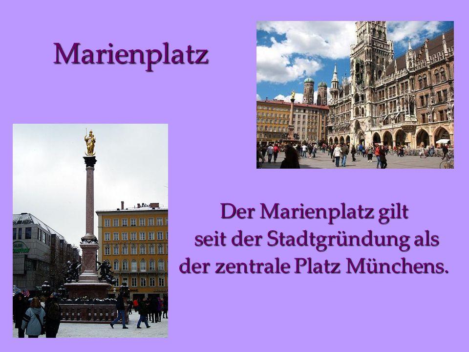 Marienplatz Der Marienplatz gilt seit der Stadtgründung als der zentrale Platz Münchens.