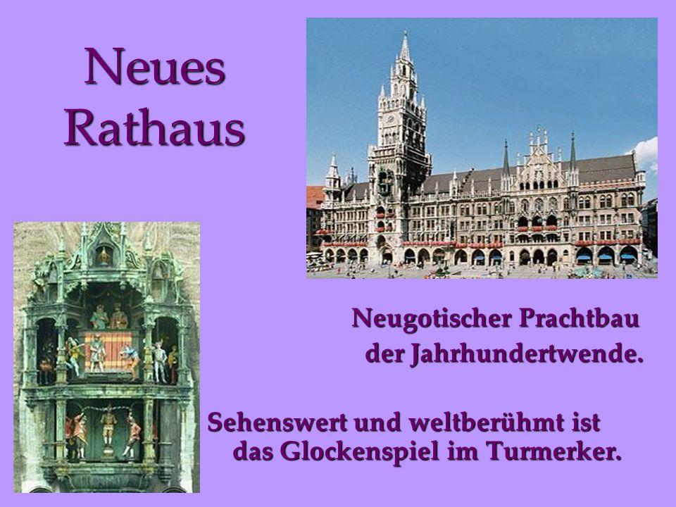 Neues Rathaus Neugotischer Prachtbau der Jahrhundertwende.