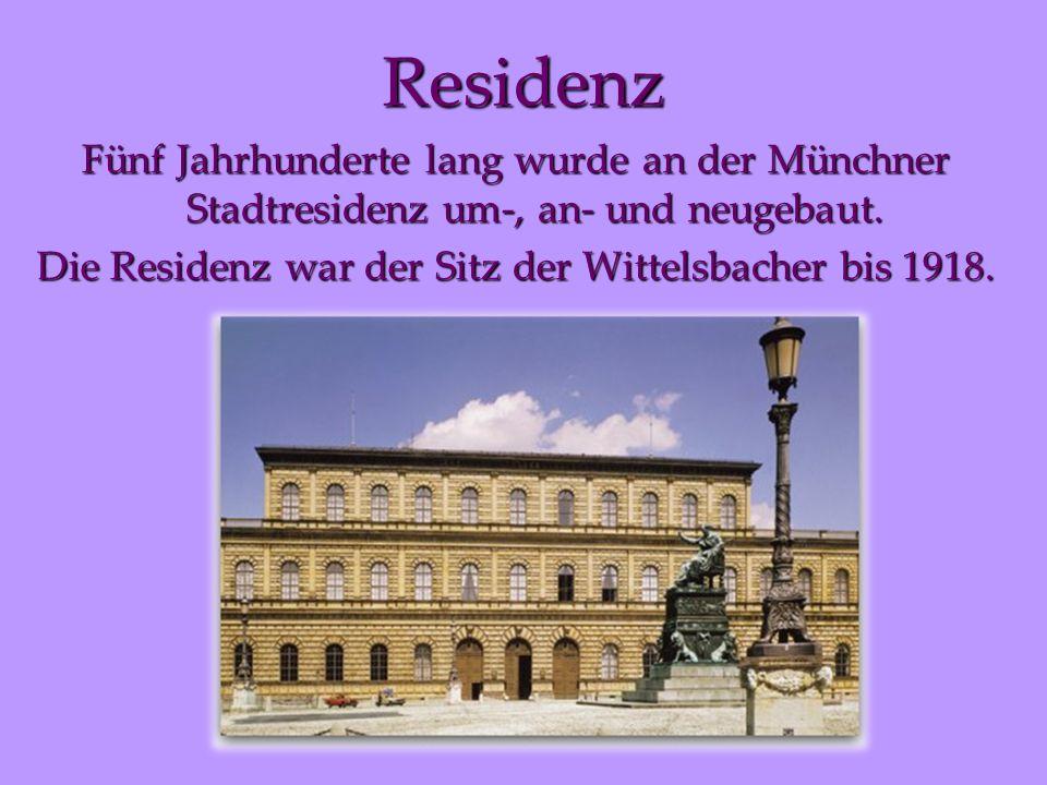 Residenz Fünf Jahrhunderte lang wurde an der Münchner Stadtresidenz um-, an- und neugebaut.
