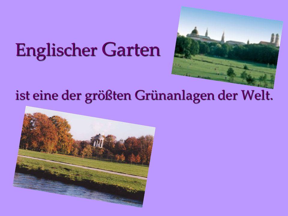 Englischer Garten ist eine der größten Grünanlagen der Welt.