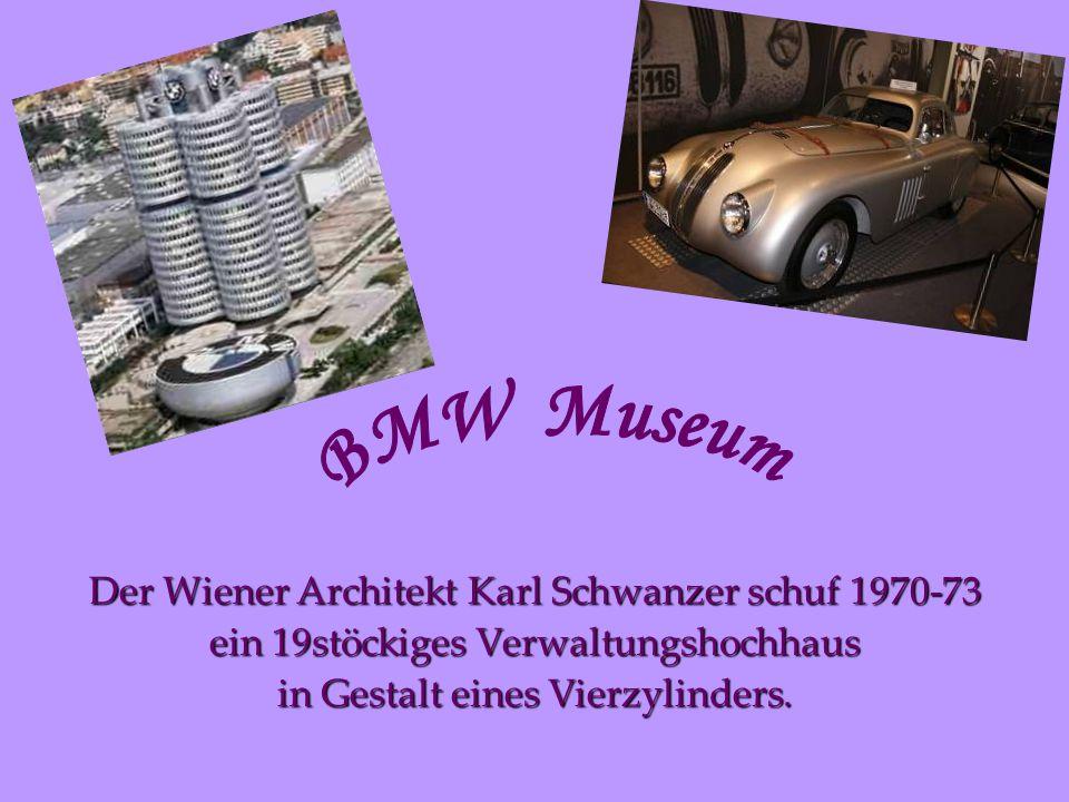 Der Wiener Architekt Karl Schwanzer schuf 1970-73 ein 19stöckiges Verwaltungshochhaus in Gestalt eines Vierzylinders.