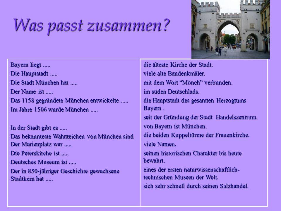 Was passt zusammen.Bayern liegt..... Die Hauptstadt.....