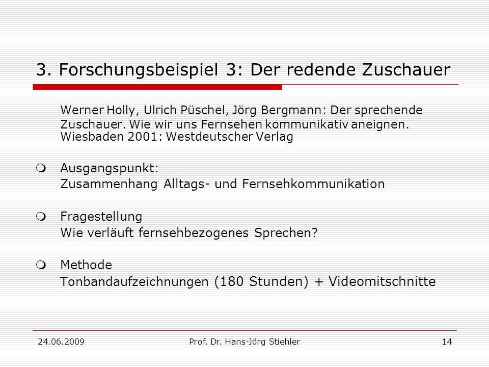 24.06.2009Prof. Dr. Hans-Jörg Stiehler14 3.