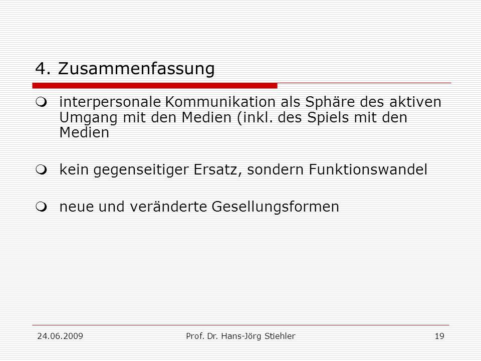 24.06.2009Prof. Dr. Hans-Jörg Stiehler19 4.
