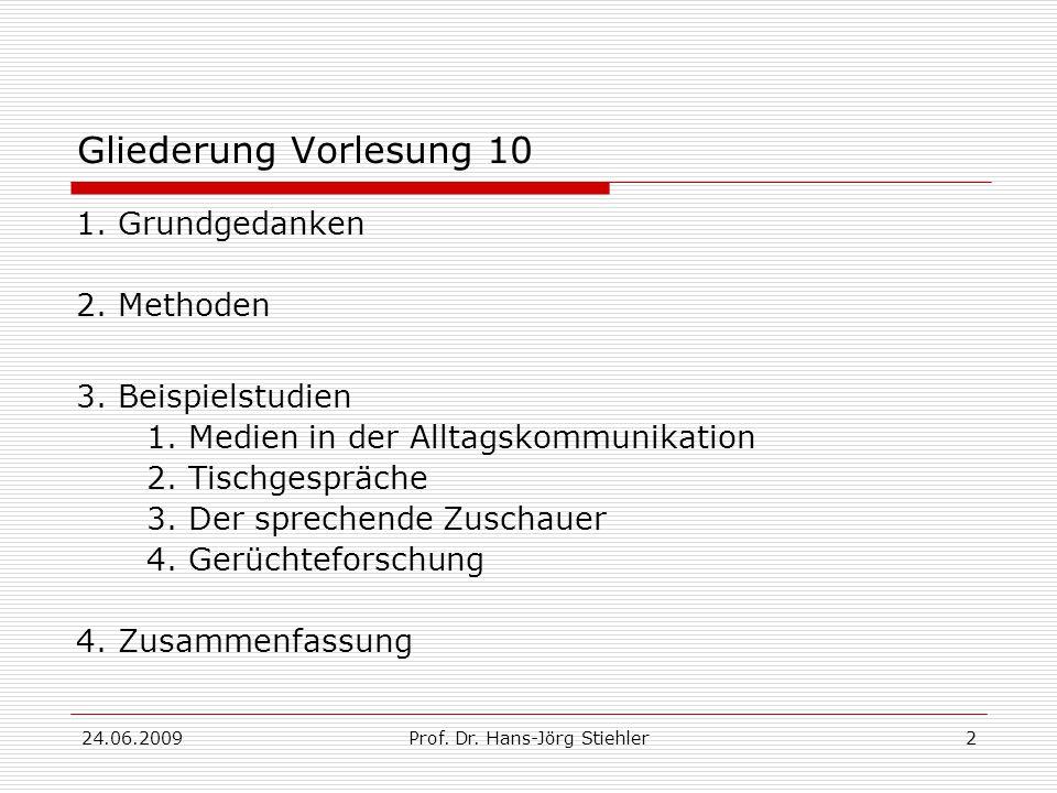 24.06.2009Prof. Dr. Hans-Jörg Stiehler2 Gliederung Vorlesung 10 1.