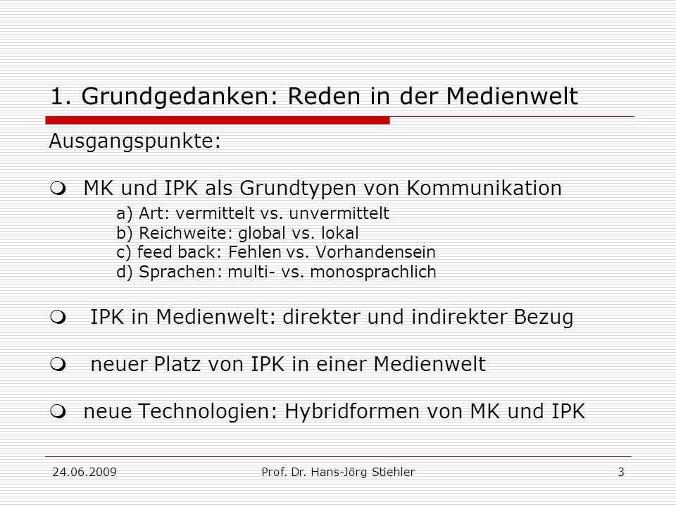 24.06.2009Prof. Dr. Hans-Jörg Stiehler3 1.