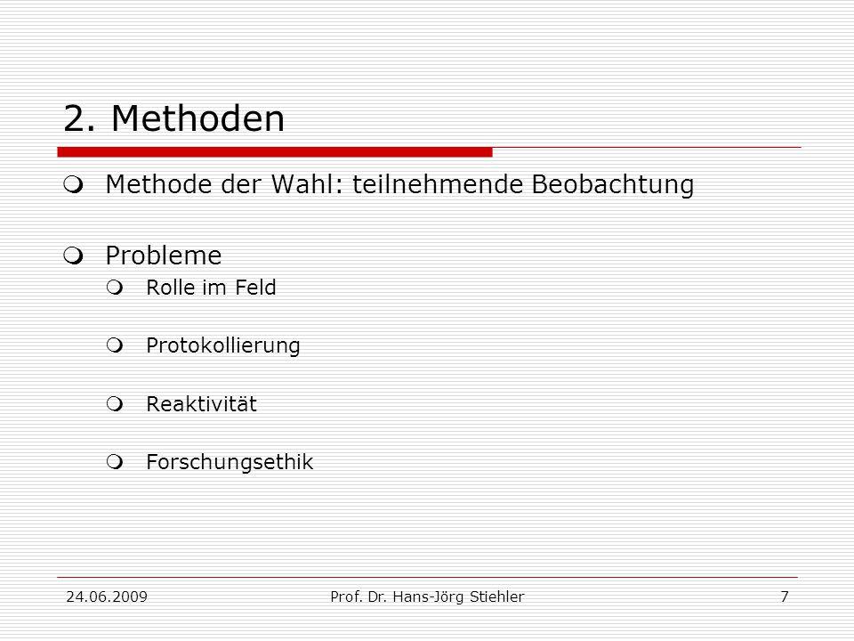 24.06.2009Prof. Dr. Hans-Jörg Stiehler7 2.