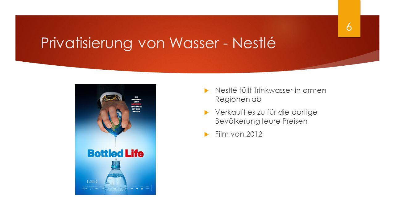 Privatisierung von Wasser - Nestlé  Nestlé füllt Trinkwasser in armen Regionen ab  Verkauft es zu für die dortige Bevölkerung teure Preisen  Film v
