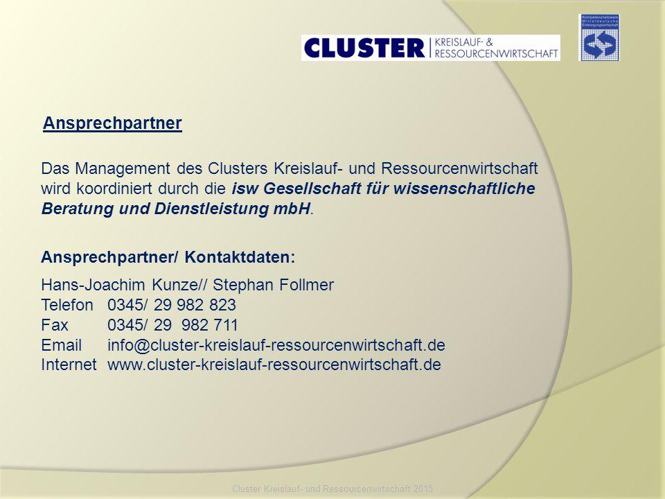 Ansprechpartner Das Management des Clusters Kreislauf- und Ressourcenwirtschaft wird koordiniert durch die isw Gesellschaft für wissenschaftliche Bera