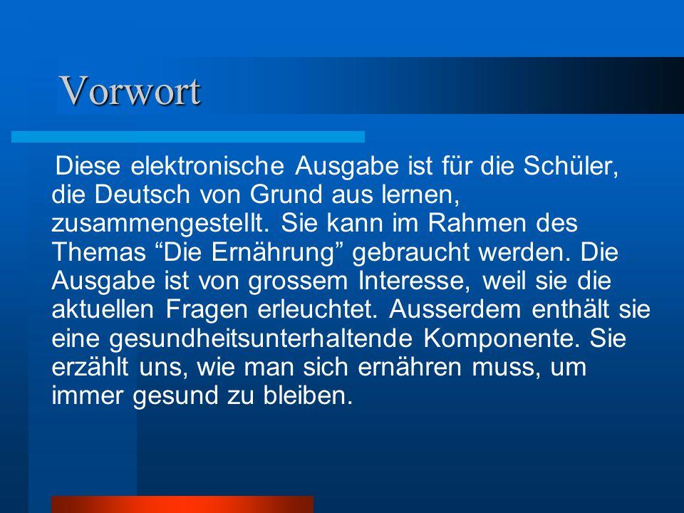 """Vorwort Diese elektronische Ausgabe ist für die Schüler, die Deutsch von Grund aus lernen, zusammengestellt. Sie kann im Rahmen des Themas """"Die Ernähr"""