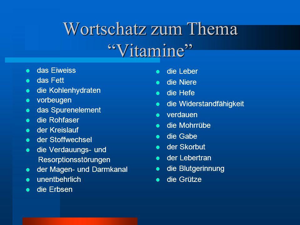 """Wortschatz zum Thema """"Vitamine"""" das Eiweiss das Fett die Kohlenhydraten vorbeugen das Spurenelement die Rohfaser der Kreislauf der Stoffwechsel die Ve"""