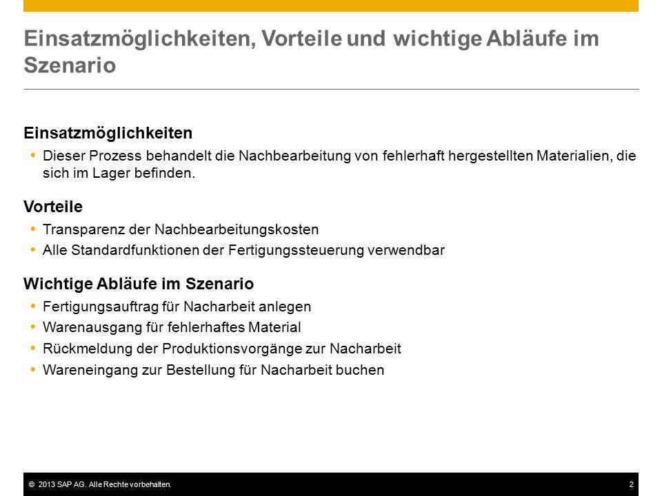 ©2013 SAP AG. Alle Rechte vorbehalten.2 Einsatzmöglichkeiten, Vorteile und wichtige Abläufe im Szenario Einsatzmöglichkeiten  Dieser Prozess behandel