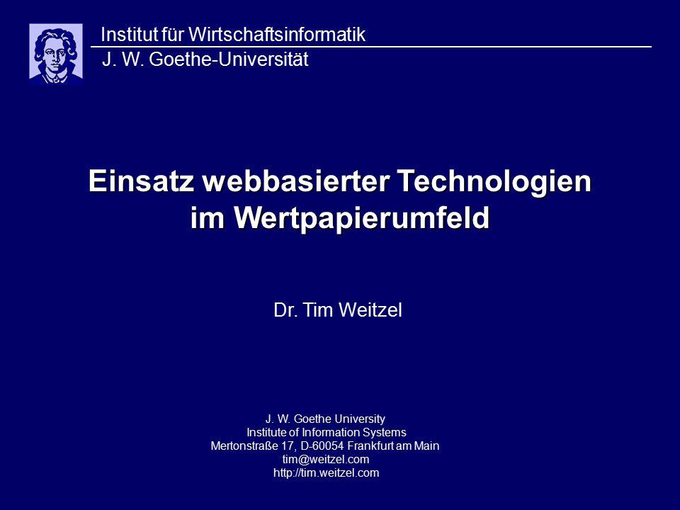Einsatz webbasierter Technologien im Wertpapierumfeld Institut für Wirtschaftsinformatik J.