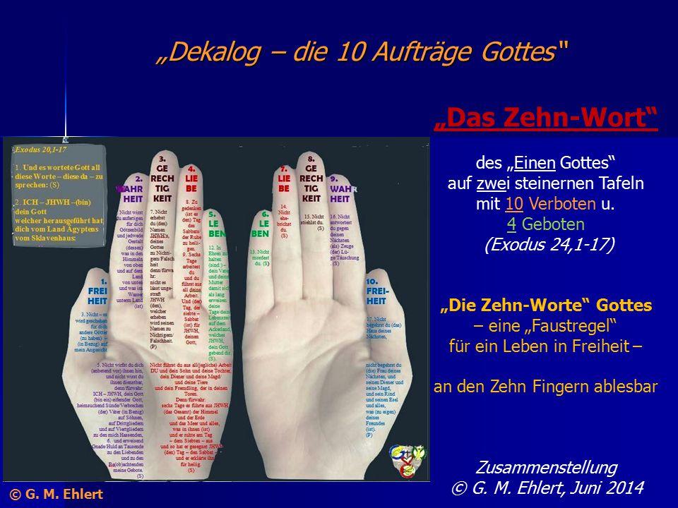"""""""Dekalog – die 10 Aufträge Gottes"""" """"Das Zehn-Wort"""" des """"Einen Gottes"""" auf zwei steinernen Tafeln mit 10 Verboten u. 4 Geboten (Exodus 24,1-17) """"Die Ze"""
