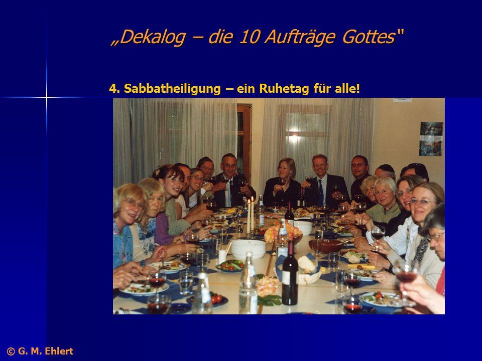 """""""Dekalog – die 10 Aufträge Gottes"""" 4. Sabbatheiligung – ein Ruhetag für alle! © G. M. Ehlert"""