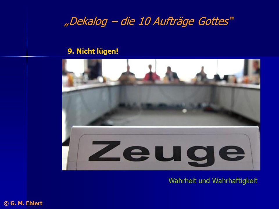 """""""Dekalog – die 10 Aufträge Gottes"""" 9. Nicht lügen! Wahrheit und Wahrhaftigkeit © G. M. Ehlert"""