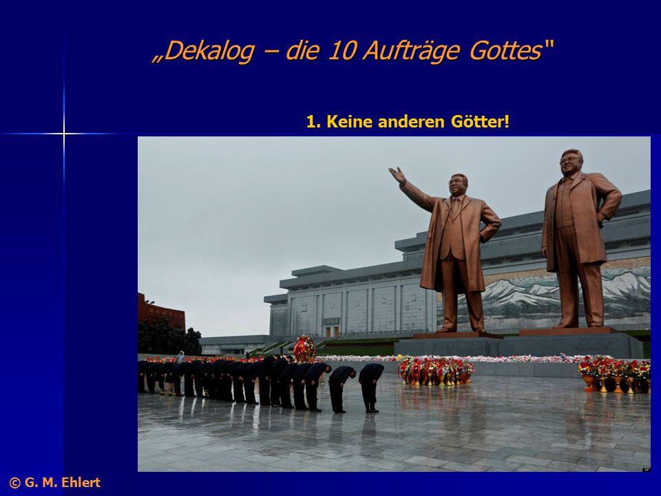 """""""Dekalog – die 10 Aufträge Gottes"""" 1. Keine anderen Götter! © G. M. Ehlert"""