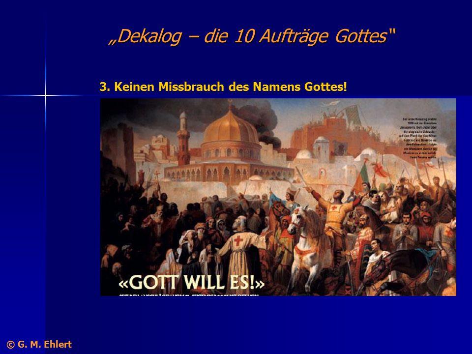 """""""Dekalog – die 10 Aufträge Gottes"""" 3. Keinen Missbrauch des Namens Gottes! © G. M. Ehlert"""