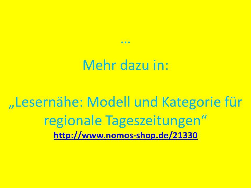 """… Mehr dazu in: """"Lesernähe: Modell und Kategorie für regionale Tageszeitungen http://www.nomos-shop.de/21330 http://www.nomos-shop.de/21330"""