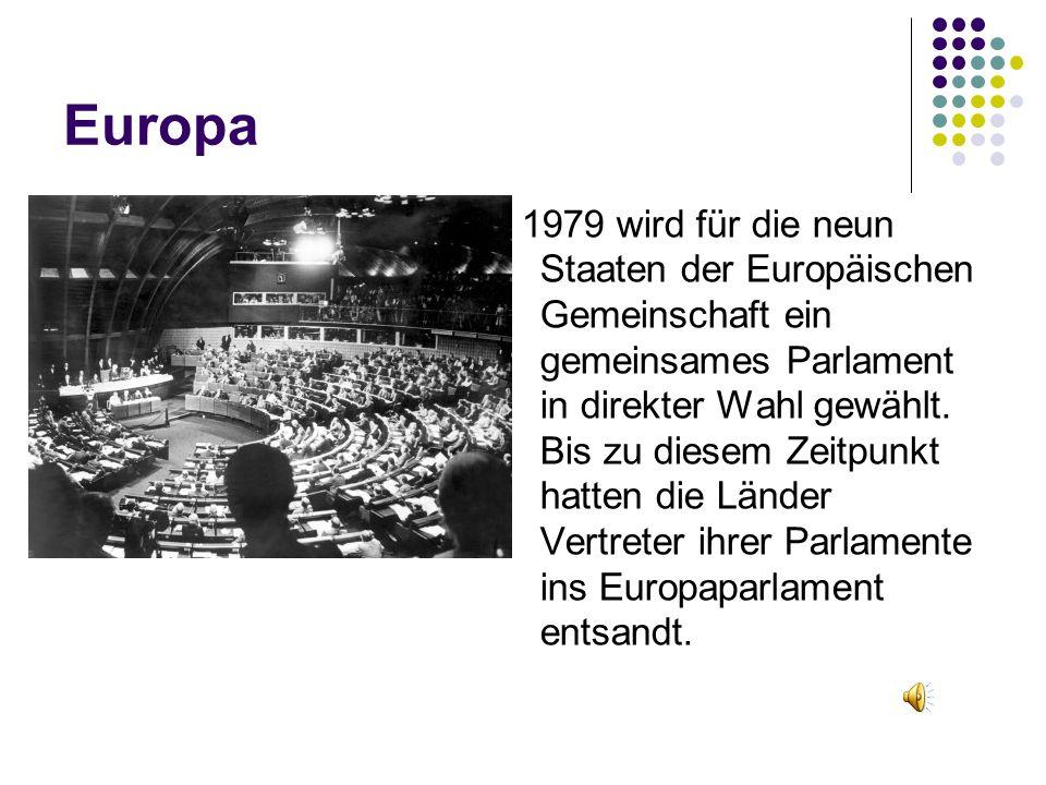 Europa 1979 wird für die neun Staaten der Europäischen Gemeinschaft ein gemeinsames Parlament in direkter Wahl gewählt. Bis zu diesem Zeitpunkt hatten