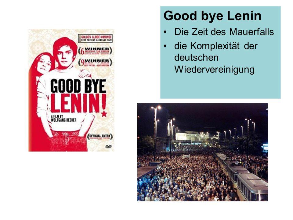 Good bye Lenin Die Zeit des Mauerfalls die Komplexität der deutschen Wiedervereinigung