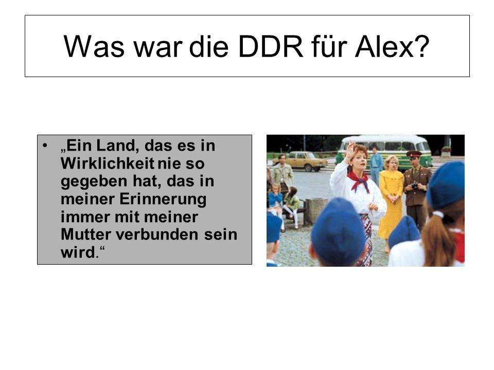 """Was war die DDR für Alex? """"Ein Land, das es in Wirklichkeit nie so gegeben hat, das in meiner Erinnerung immer mit meiner Mutter verbunden sein wird."""""""