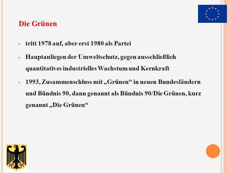 - tritt 1978 auf, aber erst 1980 als Partei - Hauptanliegen der Umweltschutz, gegen ausschließlich quantitatives industrielles Wachstum und Kernkraft
