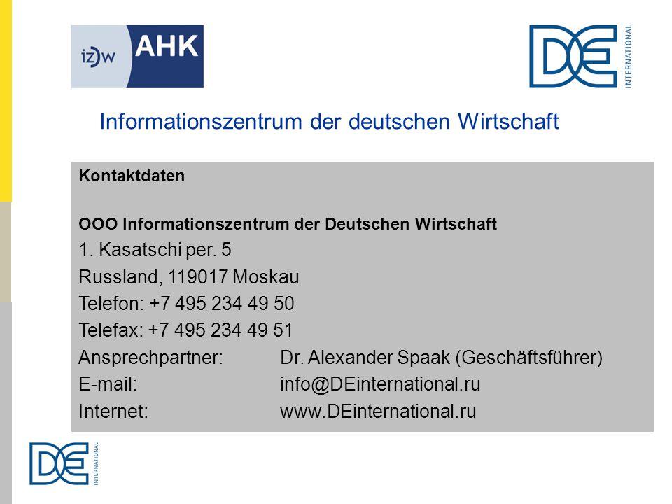 Kontaktdaten OOO Informationszentrum der Deutschen Wirtschaft 1. Kasatschi per. 5 Russland, 119017 Moskau Telefon: +7 495 234 49 50 Telefax: +7 495 23