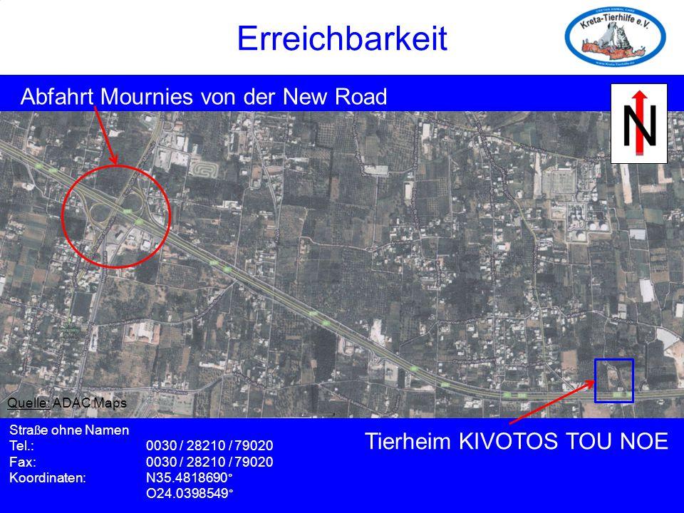 Erreichbarkeit Abfahrt Mournies von der New Road Tierheim KIVOTOS TOU NOE Stra ß e ohne Namen Tel.: 0030 / 28210 / 79020 Fax: 0030 / 28210 / 79020 Koo