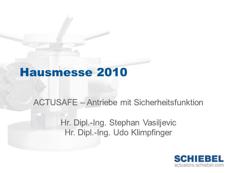 Hausmesse 2010 ACTUSAFE – Antriebe mit Sicherheitsfunktion Hr. Dipl.-Ing. Stephan Vasiljevic Hr. Dipl.-Ing. Udo Klimpfinger