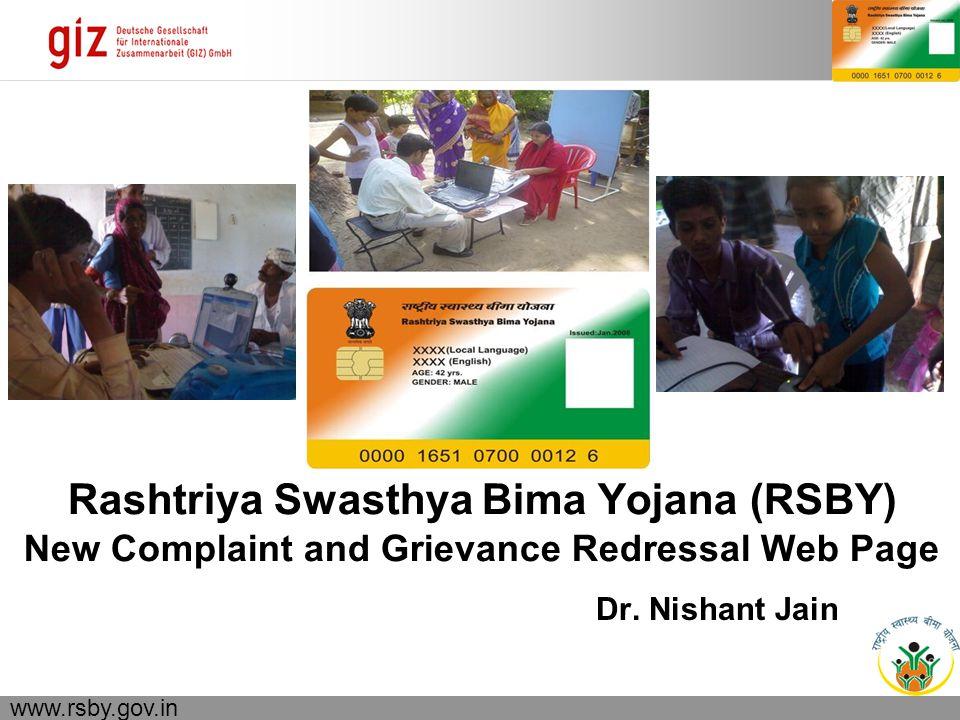23.04.2015 Seite 1 www.rsby.gov.in Rashtriya Swasthya Bima Yojana (RSBY) New Complaint and Grievance Redressal Web Page Dr.