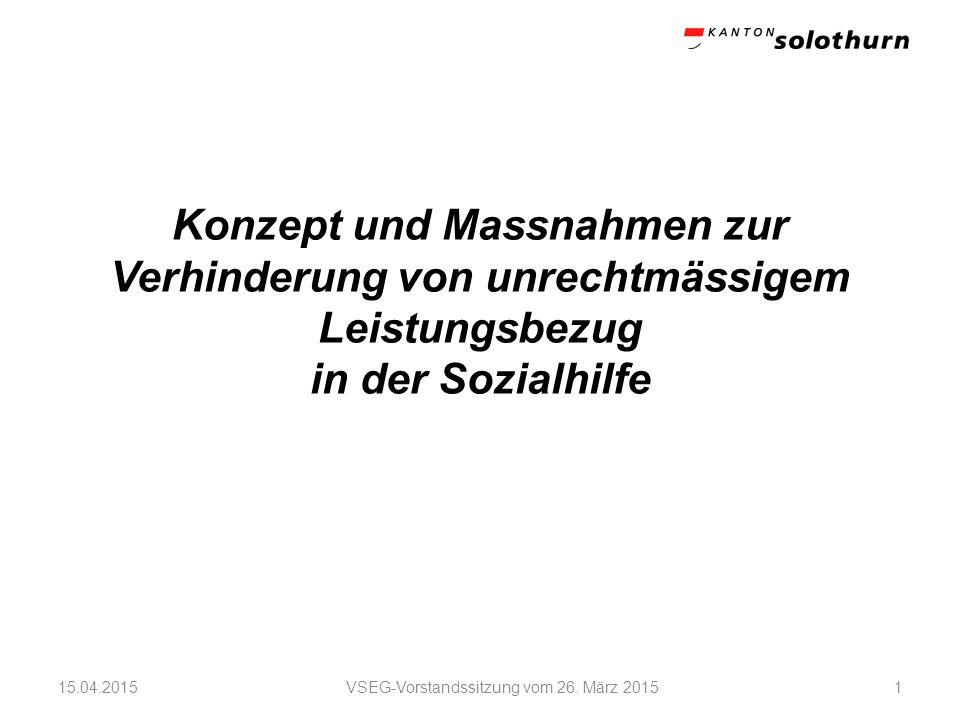 Konzept und Massnahmen zur Verhinderung von unrechtmässigem Leistungsbezug in der Sozialhilfe VSEG-Vorstandssitzung vom 26.