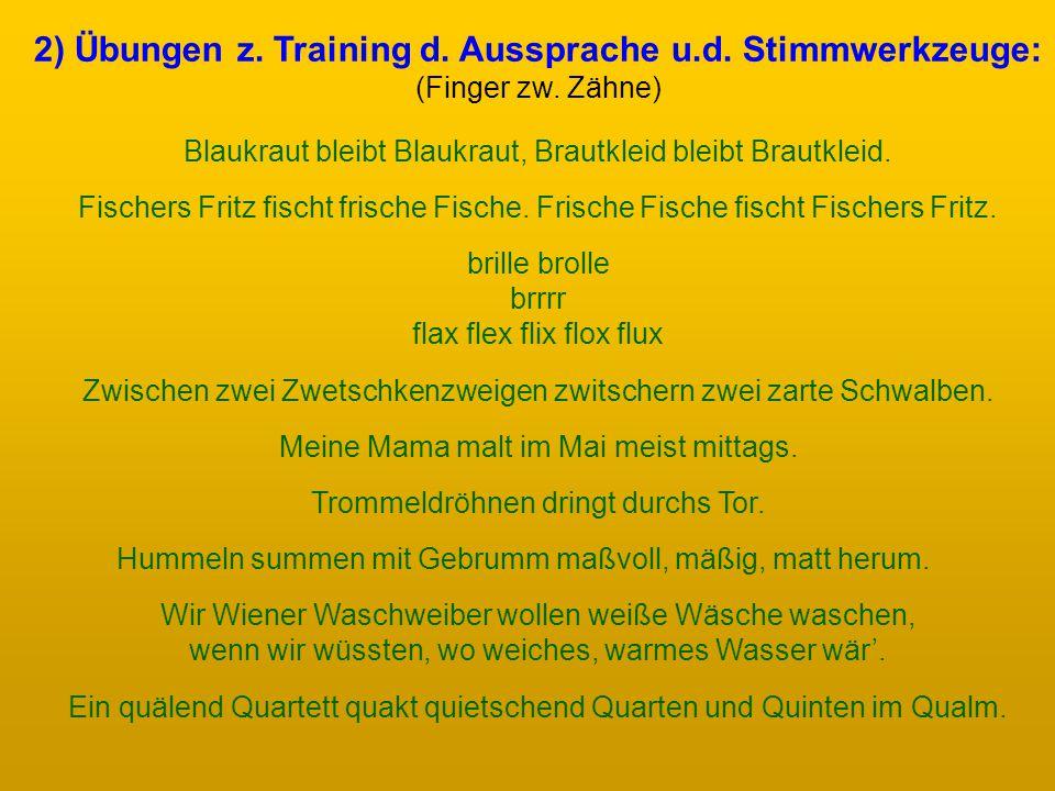 2) Übungen z.Training d. Aussprache u.d. Stimmwerkzeuge: (Finger zw.