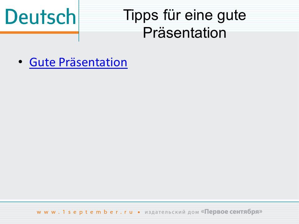 Tipps für eine gute Präsentation Gute Präsentation