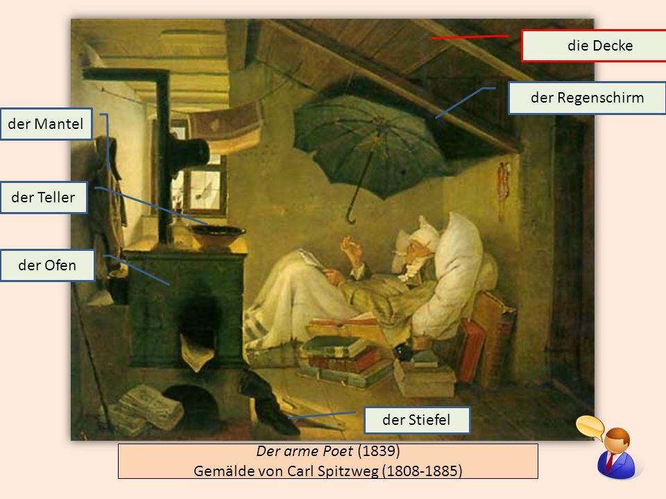 Der arme Poet (1839) Gemälde von Carl Spitzweg (1808-1885) der Regenschirm der Ofen der Stiefel der Mantel der Teller die Decke