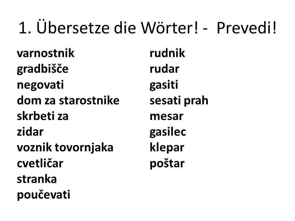 1.Übersetze die Wörter. - Prevedi.