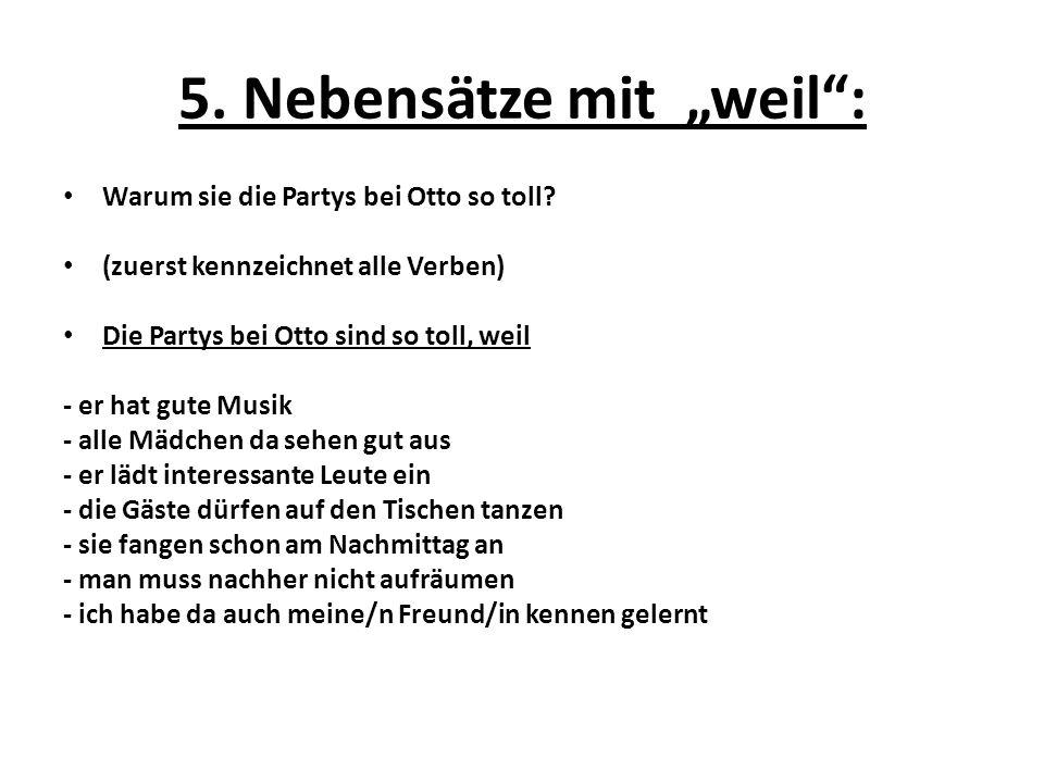 """5.Nebensätze mit """"weil : Warum sie die Partys bei Otto so toll."""