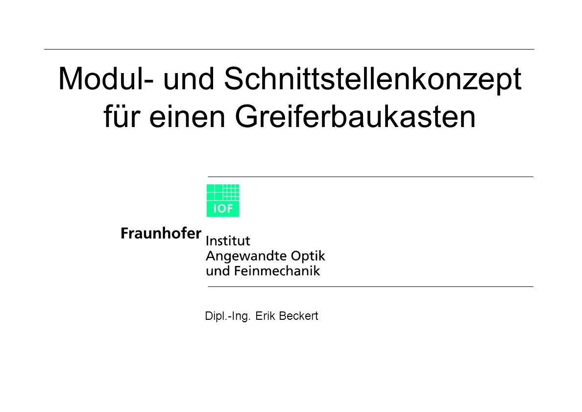 Modul- und Schnittstellenkonzept für einen Greiferbaukasten Dipl.-Ing. Erik Beckert