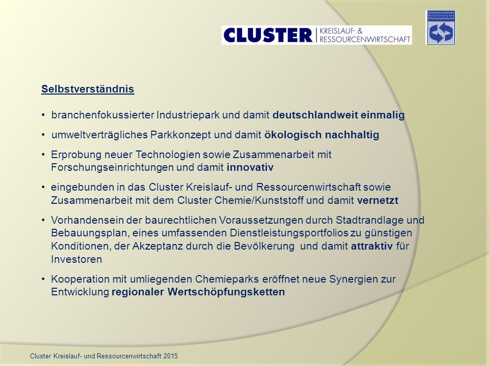 Cluster Kreislauf- und Ressourcenwirtschaft 2015 Selbstverständnis branchenfokussierter Industriepark und damit deutschlandweit einmalig umweltverträg
