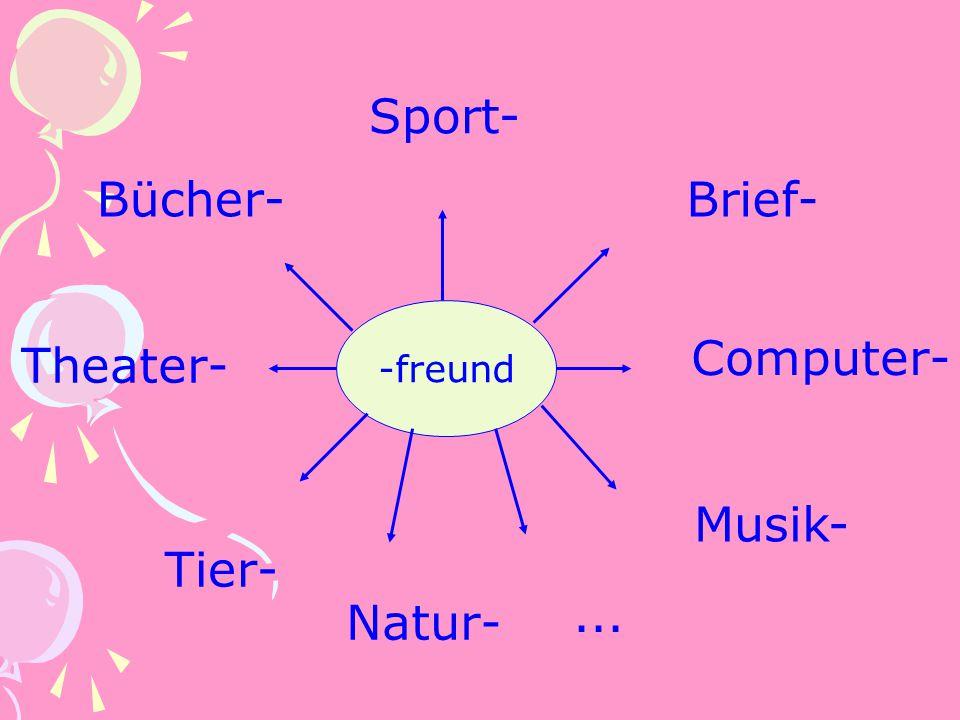Bücher- Tier- Theater- Sport- Brief- Computer- Musik- Natur-... -freund