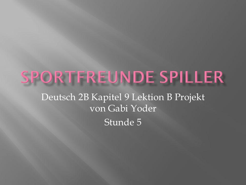 Deutsch 2B Kapitel 9 Lektion B Projekt von Gabi Yoder Stunde 5