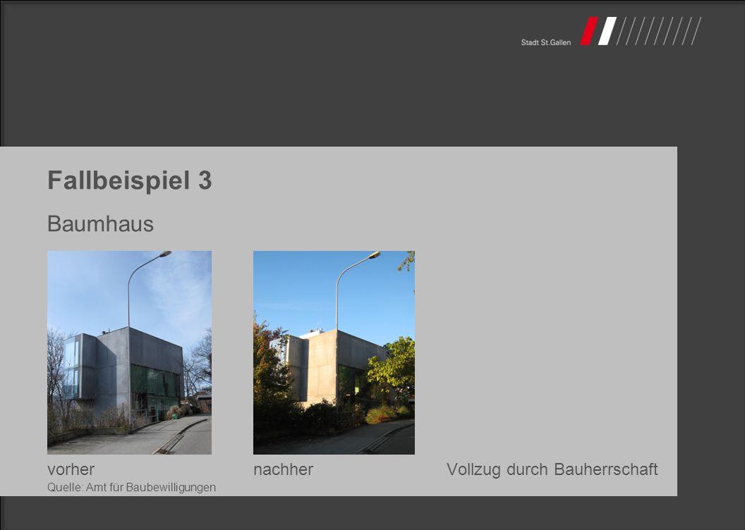 Fallbeispiel 3 Baumhaus vorhernachherVollzug durch Bauherrschaft Quelle: Amt für Baubewilligungen