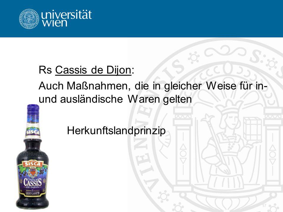 Rs Cassis de Dijon: Auch Maßnahmen, die in gleicher Weise für in- und ausländische Waren gelten Herkunftslandprinzip 17