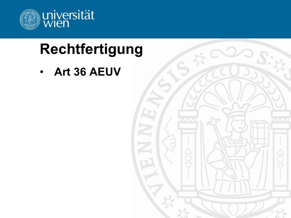 Rechtfertigung Art 36 AEUV 20