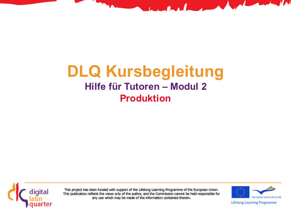 DLQ Kursbegleitung Hilfe für Tutoren – Modul 2 Produktion