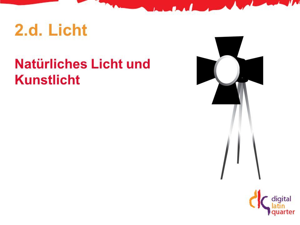 2.d. Licht Natürliches Licht und Kunstlicht