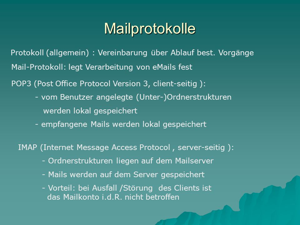 Mailprotokolle Mail-Protokoll: legt Verarbeitung von eMails fest Protokoll (allgemein) : Vereinbarung über Ablauf best.