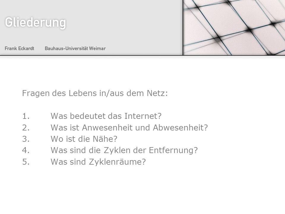 Fragen des Lebens in/aus dem Netz: 1. Was bedeutet das Internet.