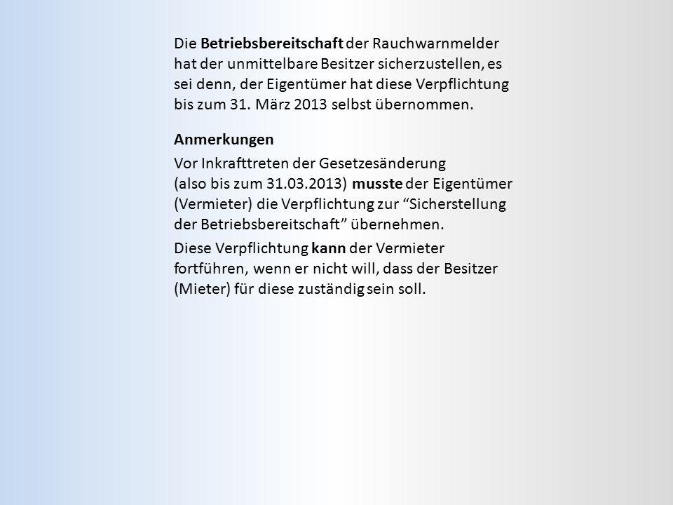 Anmerkungen Vor Inkrafttreten der Gesetzesänderung (also bis zum 31.03.2013) musste der Eigentümer (Vermieter) die Verpflichtung zur Sicherstellung der Betriebsbereitschaft übernehmen.